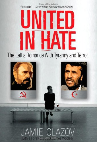 (United in Hate: The Left's Romance with Tyranny and)