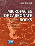 img - for Microfacies of Carbonate Rocks: Analysis, Interpretation and Application by Erik Fl gel (2009-12-15) book / textbook / text book