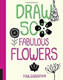 Draw 500 Fabulous Flowers: A Sketchbook for Artists, Designers, and Doodlers