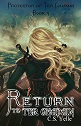Return to Ter Chadain: Protector of Ter Chadain Book3 (Volume 3)