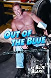 Out of the Blue: Confessions of an Unlikely Porn Star