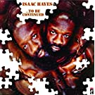 Isaac Hayes: To Be Continued