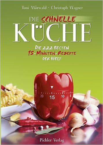 Die schnelle Küche: Die besten 15-Minuten-Rezepte: Amazon.de ...