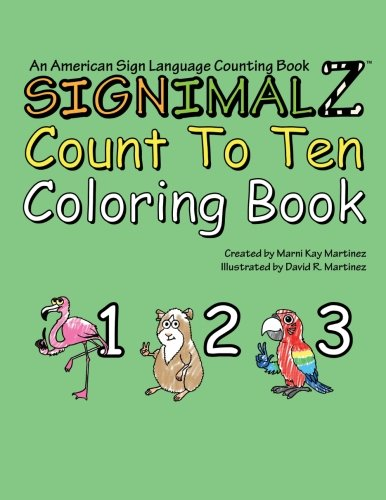(Signimalz - Count to Ten Coloring Book: An American Sign Language Counting Coloring Book)