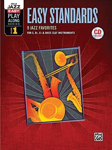 Alfred Jazz Easy Play-Along -- Easy Standards, Vol 1: C, B-flat, E-flat & Bass Clef Instruments, Book & CD (Alfred Easy Jazz Play-Along Series)