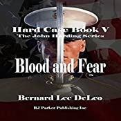 Hard Case V: Blood and Fear: A John Harding Novel, Book 5 | Bernard Lee DeLeo