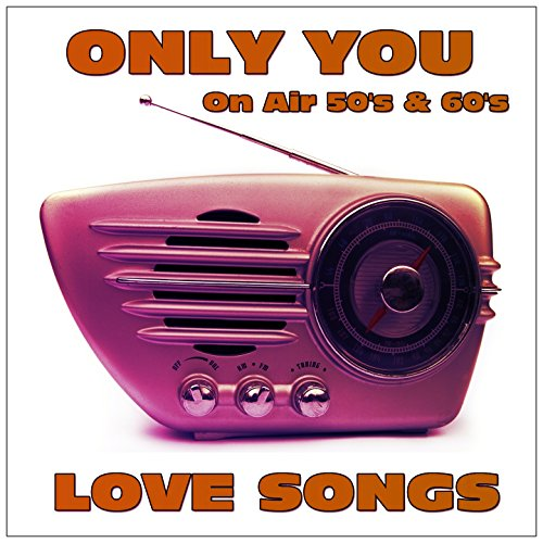 Only You Love Songs (On Air 50...