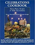 Celebrations Cookbook, Myra J. Baucom and Jolynn Baucom-Wright, 1574160621