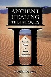 ancient healing techniques a course in psychic u spiritual development