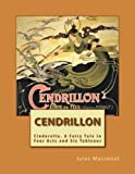 Cendrillon Opera Score (French): Cinderella. A Fairy Tale in Four Acts and Six Tableaus (French Edition)