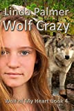 Wolf Crazy (Wolf of My Heart Book 4)