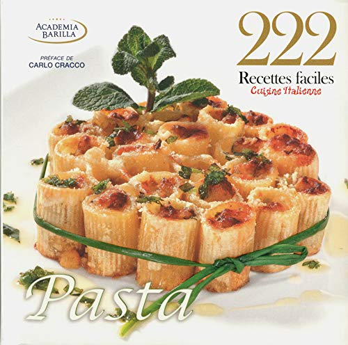 222 Recettes Faciles Cuisine Italienne Pasta French Edition