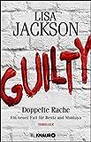 Guilty - Doppelte Rache: Ein neuer Fall für Bentz und Montoya (Ein Fall für Bentz und Montoya, Band 8)