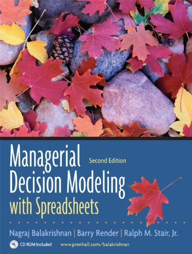 Managerial Decision Modeling with Spreadsheets and Student CD Package (2nd Edition)