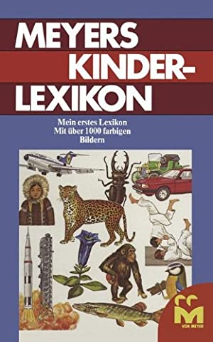 Meyers Kinderlexikon: Mein erstes Lexikon (Meyers Kinderbhucher) (Meyers Lexikon)