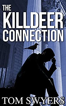 The Killdeer Connection (Lawyer David Thompson Thriller Series Book 1) by [Swyers, Tom]