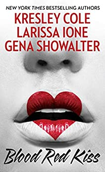 Blood Red Kiss by [Cole, Kresley, Ione, Larissa, Showalter, Gena]