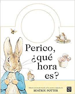 Perico, Que Hora Es? / What Time Is It Peter Rabbit? (Titol Unic) (Spanish Edition): Beatrix Potter: 9788448818852: Amazon.com: Books