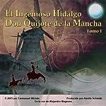 Don Quijote de la Mancha Tomo I [Don Quixote, Part I] | Miguel de Cervantes Saavedra