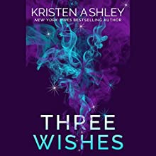 Three Wishes Audiobook by Kristen Ashley Narrated by Carly Robins