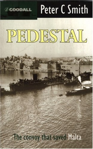 Pedestal: the Malta Convoy of August - Mediterranean Pedestal