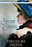 Sister Carrie - Full Version (Annotated) (Literary Classics Collection Book 87)