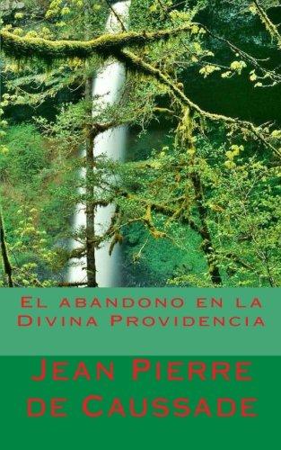 El abandono en la Divina Providencia (Spanish Edition) [Jean Pierre de Caussade] (Tapa Blanda)