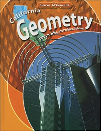 California Geometry Concepts Skills And Problem Solving