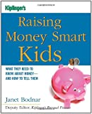Raising Money Smart Kids: What They Need to Know about Money and How to Tell Them (Kiplinger's Personal Finance)