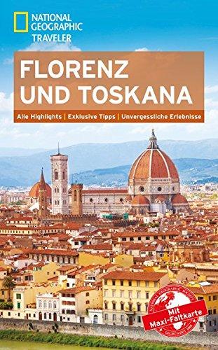 NATIONAL GEOGRAPHIC Reiseführer Florenz und Toskana: Das ultimative Reisehandbuch mit über 500 Adressen und praktischer Faltkarte zum Herausnehmen für alle Traveler. (National Geographic Traveler)