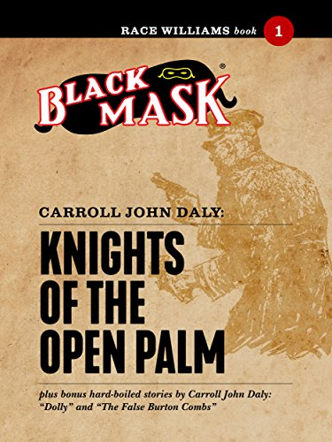 Knights of the Open Palm: Race Williams #1 (Black Mask)