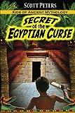 Secret of the Egyptian Curse (Kids of Ancient Mythology) (Volume 1)