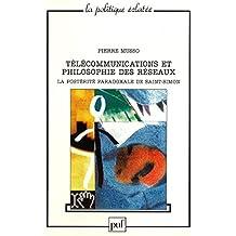 Télécommunications et philosophie des réseaux (Politique éclatée (la)) (French Edition)