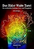 Das Rider Waite Tarot: Das ausführliche Deutungs-, Lern- und Übungsbuch