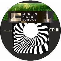Modern Piano School CD 3 zum Buch: Hörbeispiele/ Playalongs & Gehörtraining: POP / LATIN / JAZZ / KLASSIK | ART-EDITION (Modern Piano School / schönste Sammlung | klassisch & modern)