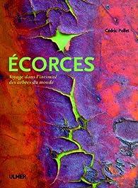 Ecorces : Voyage dans l'intimité des arbres du monde par Cédric Pollet