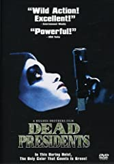 Get ready for action with this explosively exciting hit! On the streets they call cash dead presidents. And that's just what a Vietnam veteran (Larenz Tate -- MENACE II SOCIETY) is after when he returns home from the war only to find himself ...