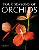 Four Seasons of Orchids, Greg Allikas and Ned Nash, 1580113516