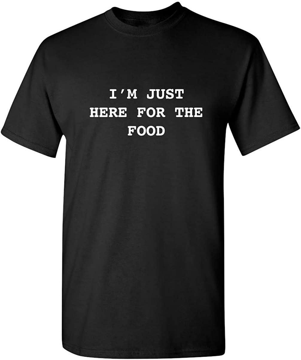 I'm Just Here for The Food Critic Eater Graphic Novelty Sarcastic Funny T Shirt