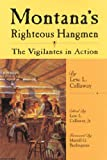 img - for Montana s Righteous Hangmen: The Vigilantes in Action book / textbook / text book