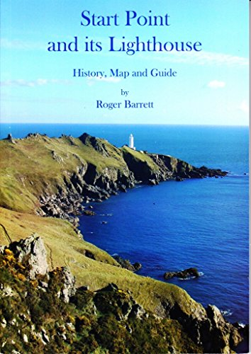 Start Point and Its Lighthouse: History, Map and Guide