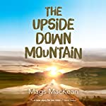 The Upside Down Mountain | Mags MacKean