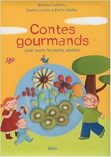 En ligne téléchargement gratuit Contes gourmands pour ouvrir les petits appétits pdf