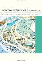 Cosmopolitan Desires: Global Modernity And World