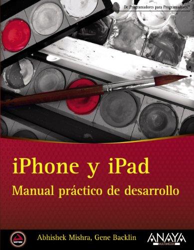 iPhone y iPad / iPhone and iPad: Manual práctico de desarrollo / App 24-Hour Trainer (Spanish Edition) by Anaya Multimedia-Anaya Interactiva