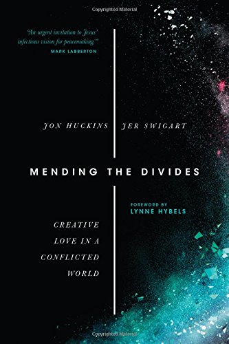 Mending the Divides: Creative Love in a Conflicted World by InterVarsity Press