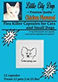 Little City Dogs CHICKEN FLAVORED Flea Killer for Cats and Small Dogs - 12 Mg Per Capsule. Treatment.