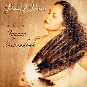 Peace & Power: Best of Joanne Shenandoah