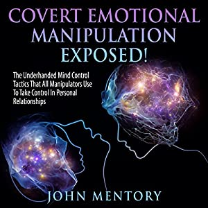 Covert Emotional Manipulation Exposed! Audiobook