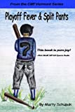 Playoff Fever & Split Pants: From the Cliff Vermont book series (Volume 1)